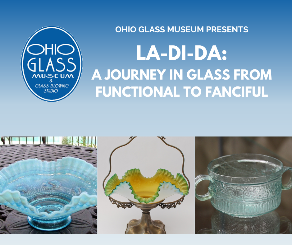 La-Di-Da: A Journey in Glass from Functional to Fanciful